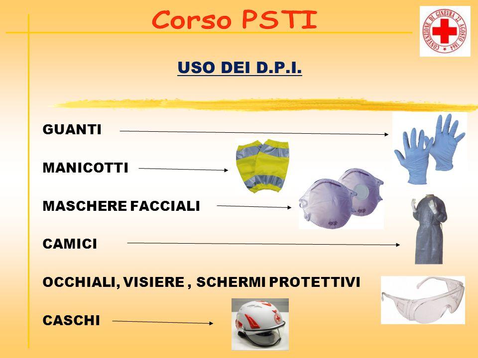 USO DEI D.P.I. Corso PSTI GUANTI MANICOTTI MASCHERE FACCIALI CAMICI