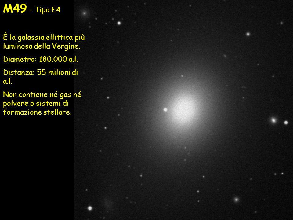M49 – Tipo E4 È la galassia ellittica più luminosa della Vergine.