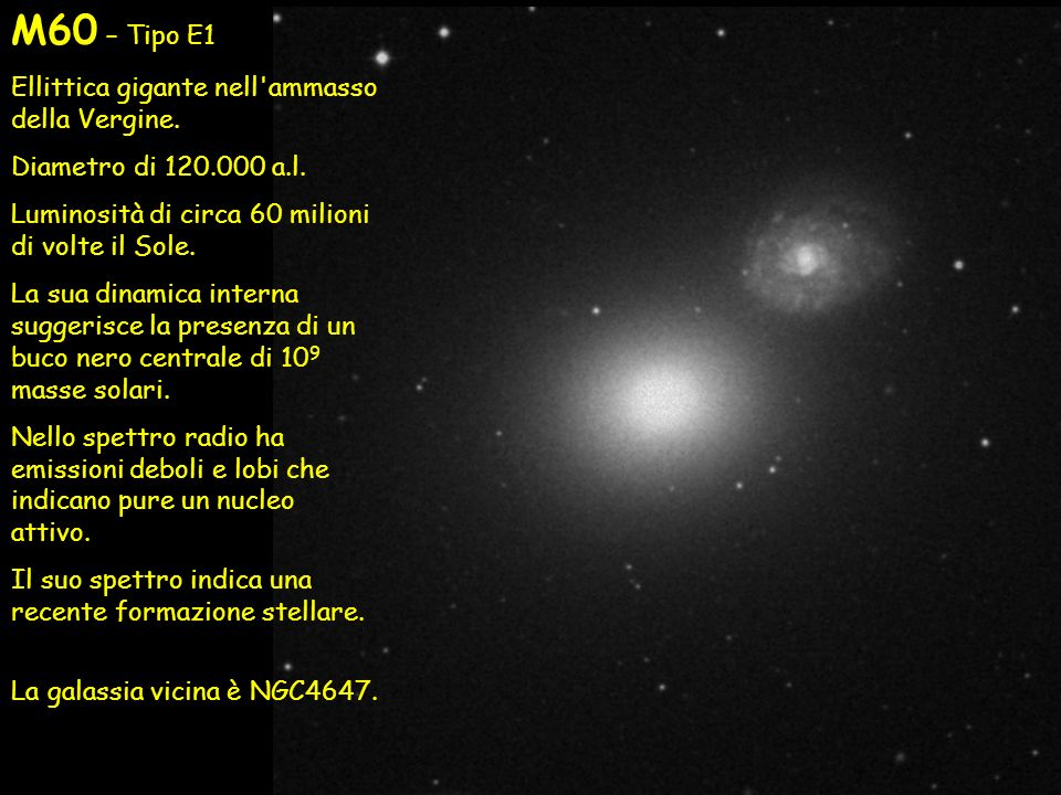 M60 – Tipo E1 Ellittica gigante nell ammasso della Vergine.