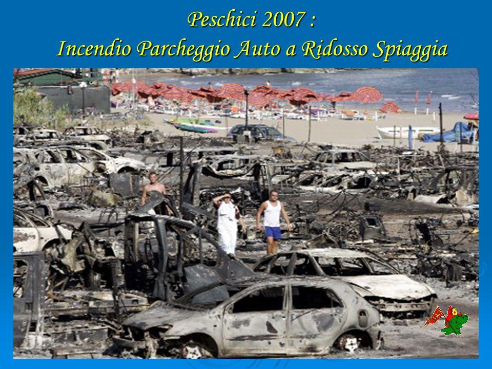Peschici 2007 : Incendio Parcheggio Auto a Ridosso Spiaggia