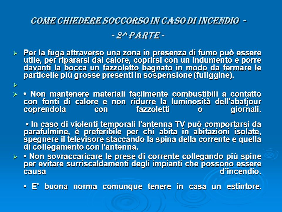 COME CHIEDERE SOCCORSO IN CASO DI INCENDIO - - 2^ parte -