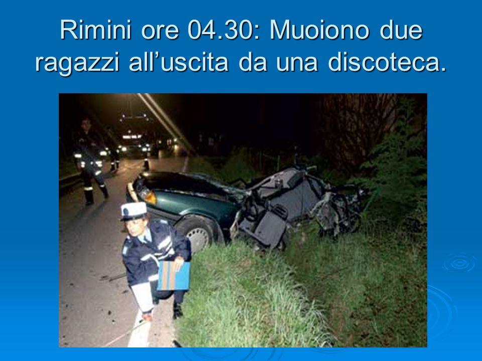 Rimini ore 04.30: Muoiono due ragazzi all'uscita da una discoteca.
