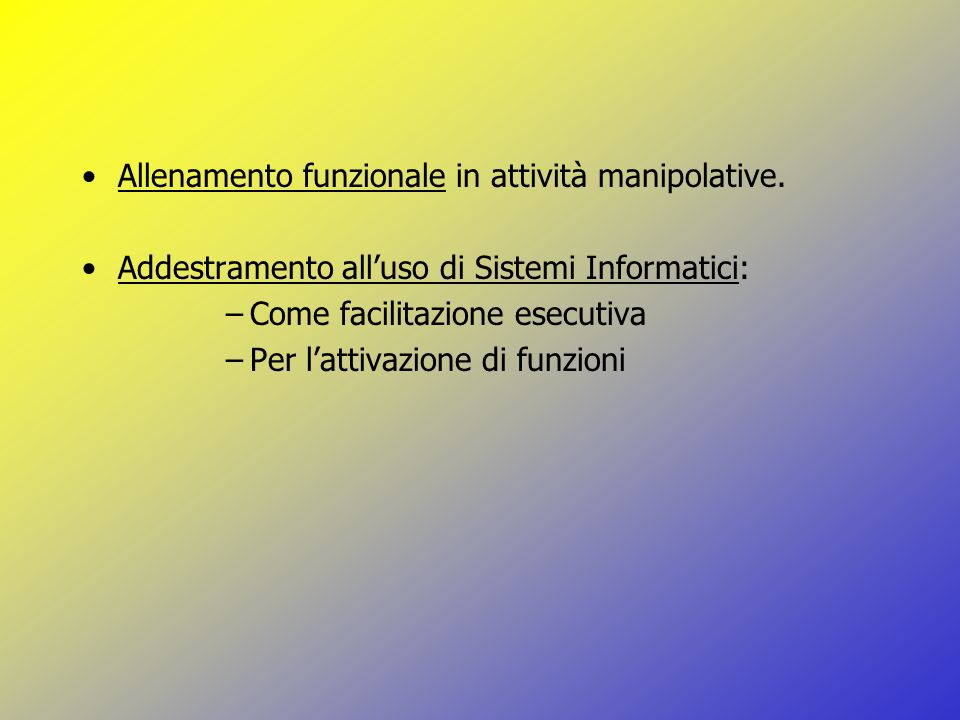 Allenamento funzionale in attività manipolative.