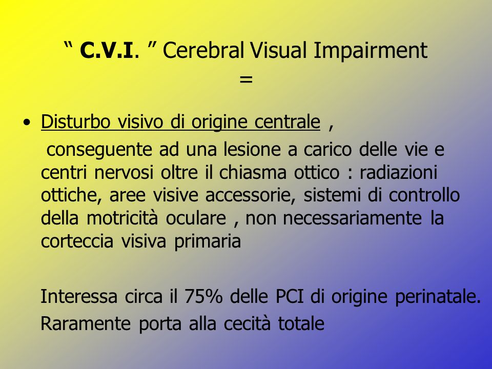 C.V.I. Cerebral Visual Impairment =