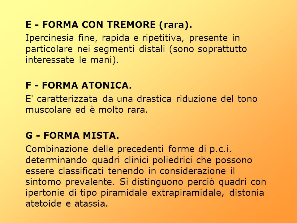 E - FORMA CON TREMORE (rara).