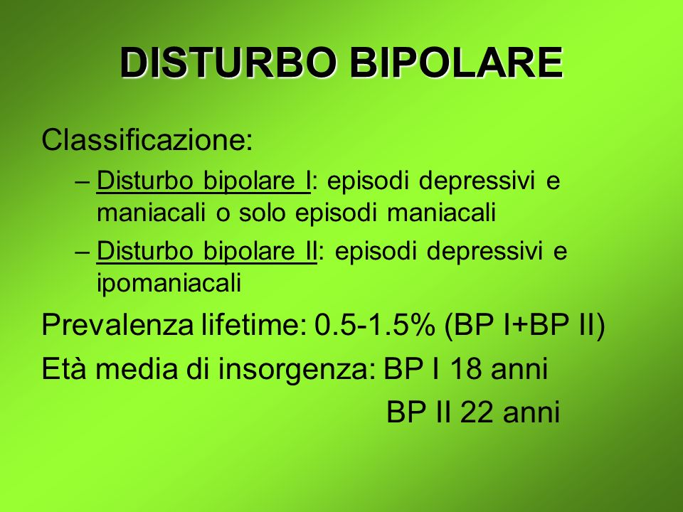 DISTURBO BIPOLARE Classificazione: