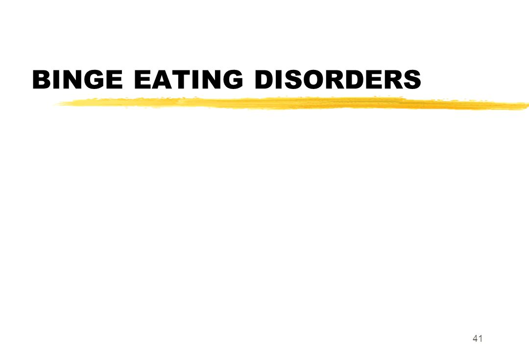 BINGE EATING DISORDERS