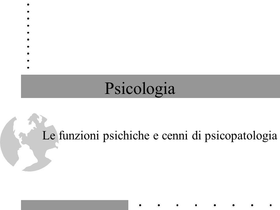 Le funzioni psichiche e cenni di psicopatologia