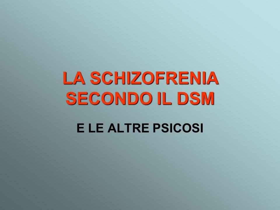 LA SCHIZOFRENIA SECONDO IL DSM