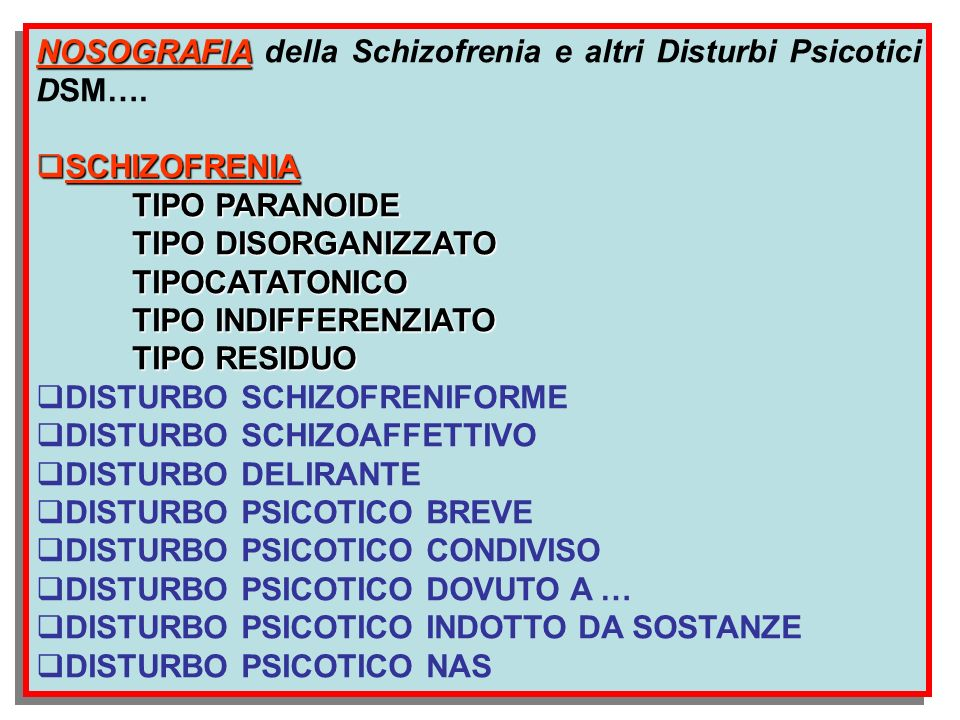NOSOGRAFIA della Schizofrenia e altri Disturbi Psicotici DSM….
