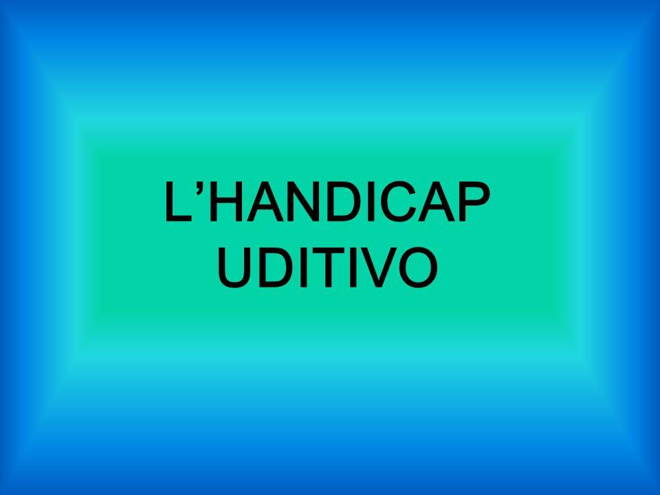 L'HANDICAP UDITIVO