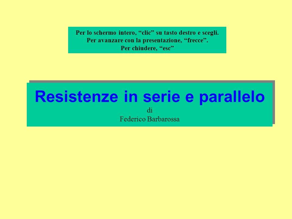 Resistenze in serie e parallelo di Federico Barbarossa