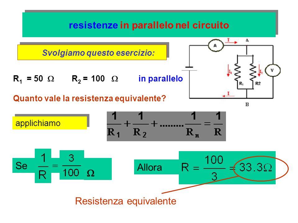 resistenze in parallelo nel circuito Svolgiamo questo esercizio: