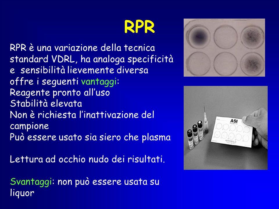 RPR RPR è una variazione della tecnica standard VDRL, ha analoga specificità e sensibilità lievemente diversa.