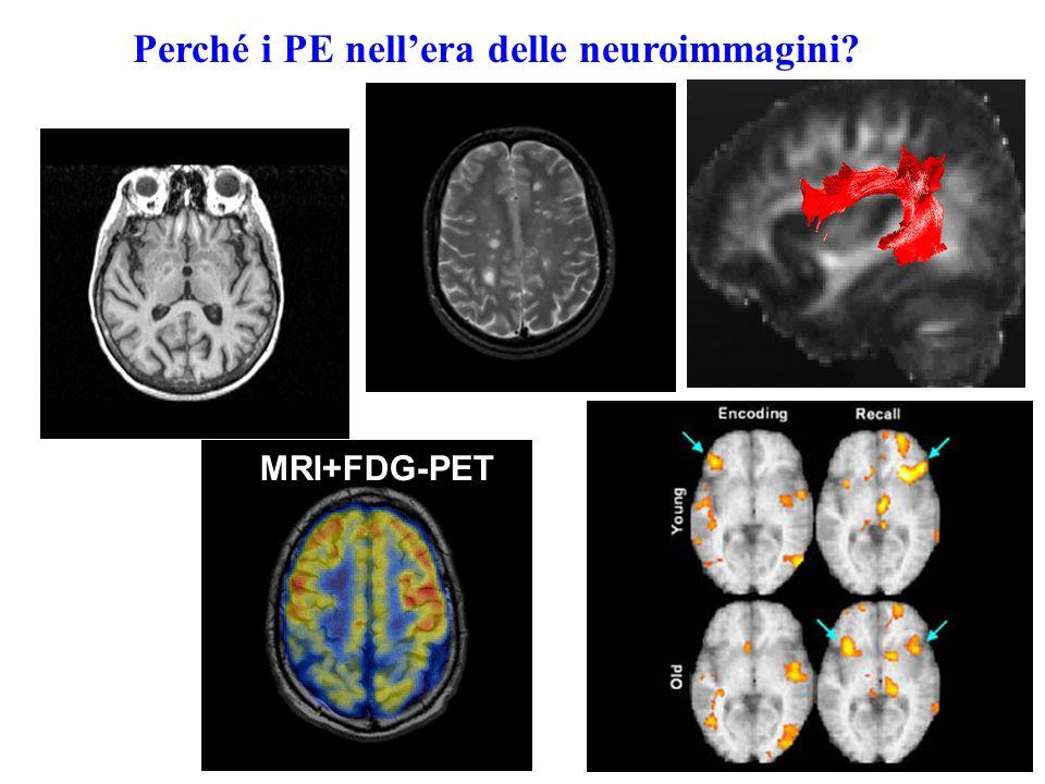Perché i PE nell'era delle neuroimmagini