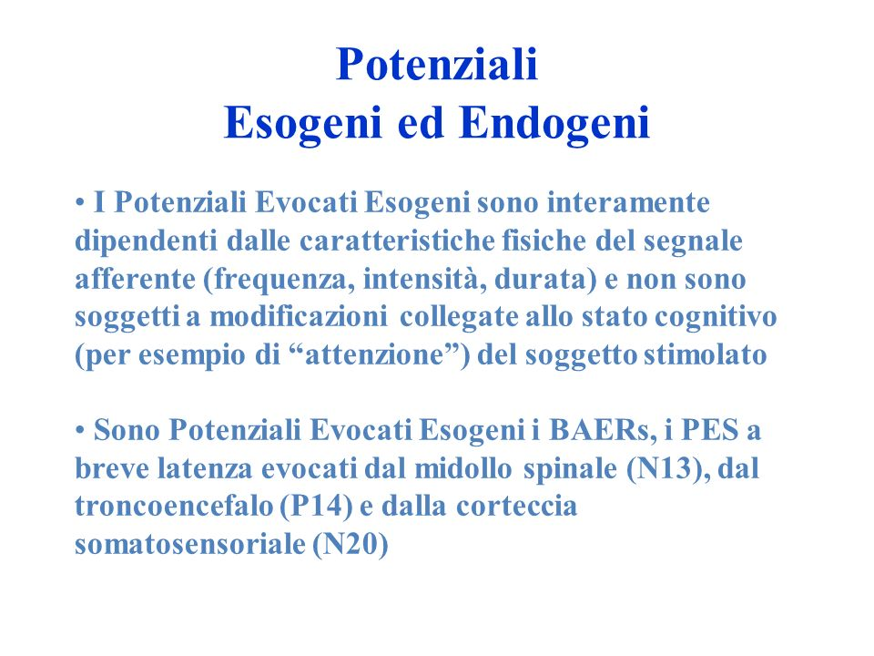 Potenziali Esogeni ed Endogeni