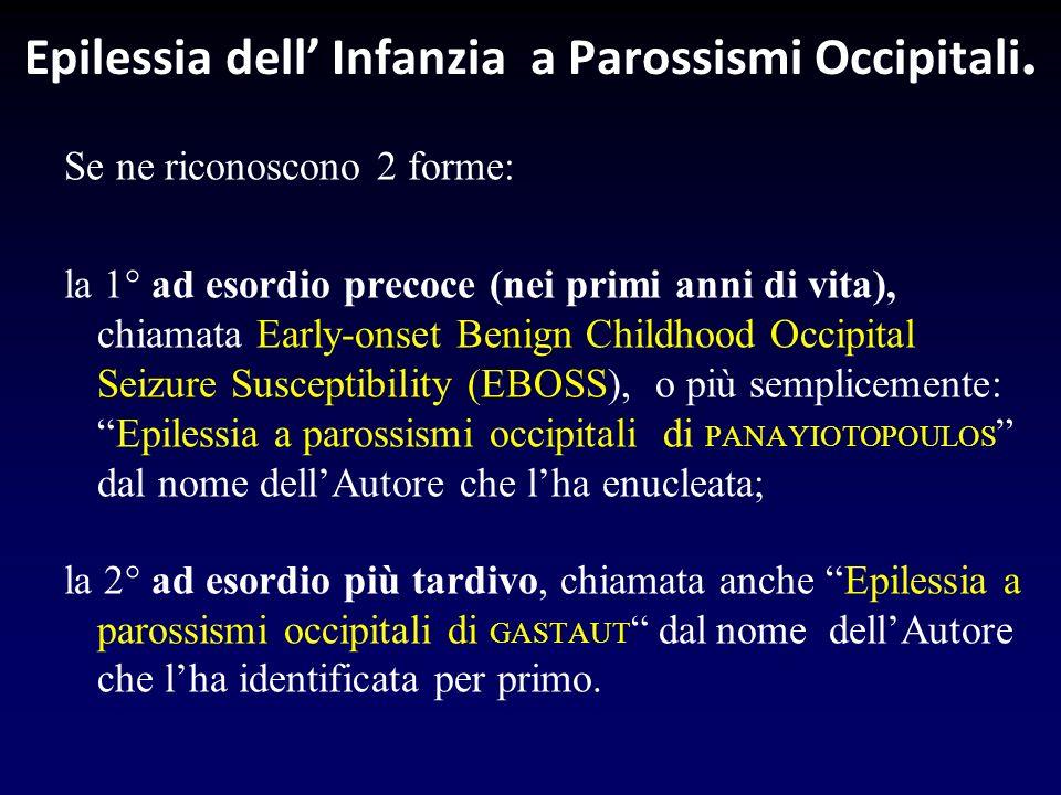 Epilessia dell' Infanzia a Parossismi Occipitali.