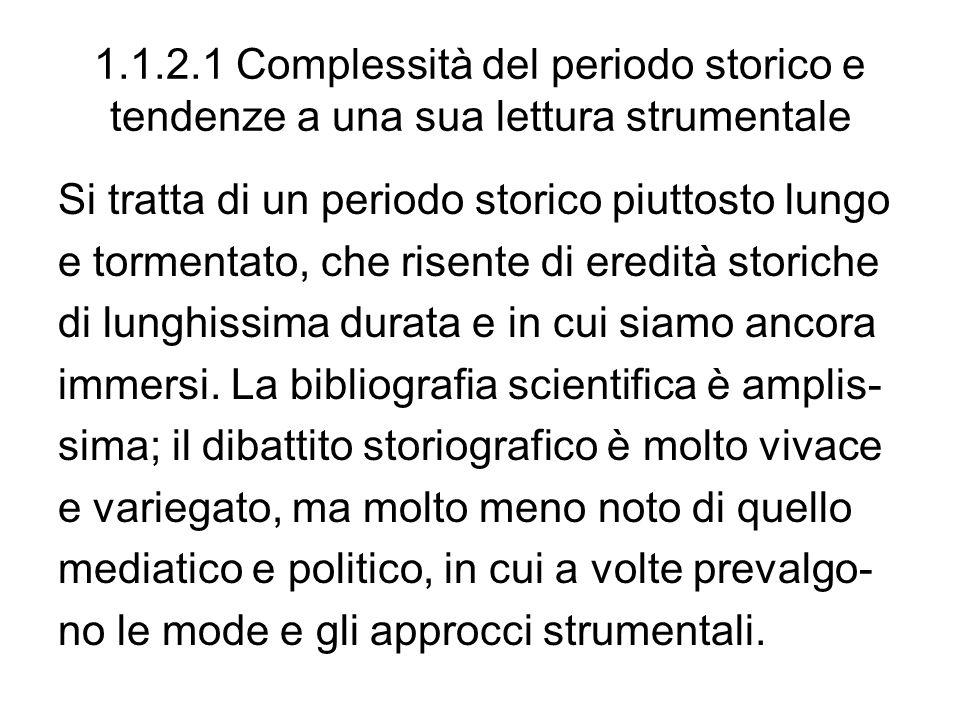 1.1.2.1 Complessità del periodo storico e tendenze a una sua lettura strumentale