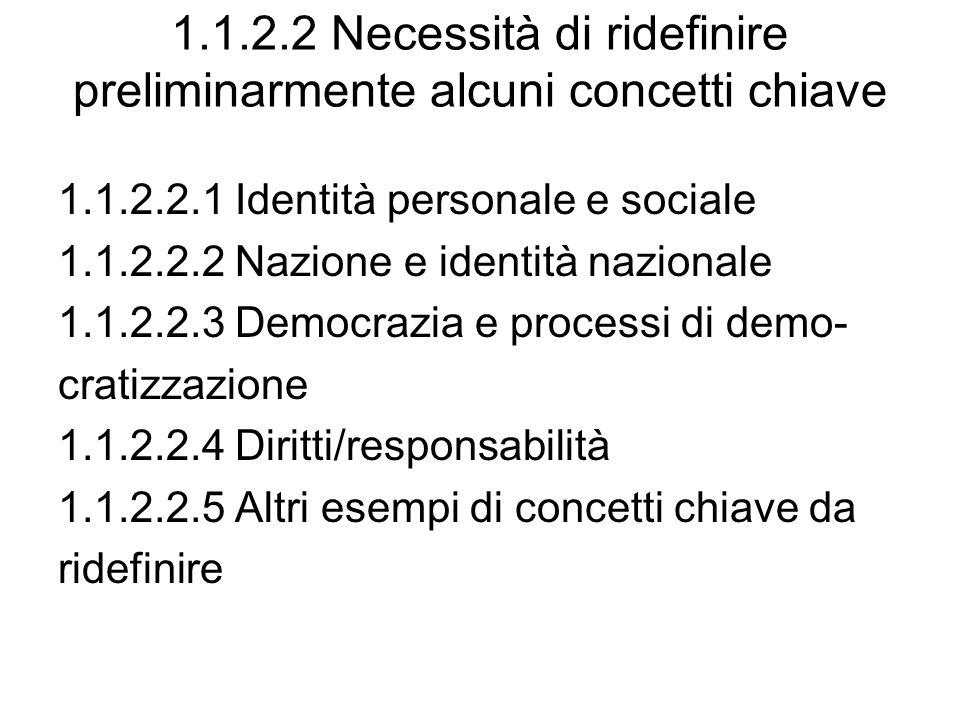 1.1.2.2 Necessità di ridefinire preliminarmente alcuni concetti chiave
