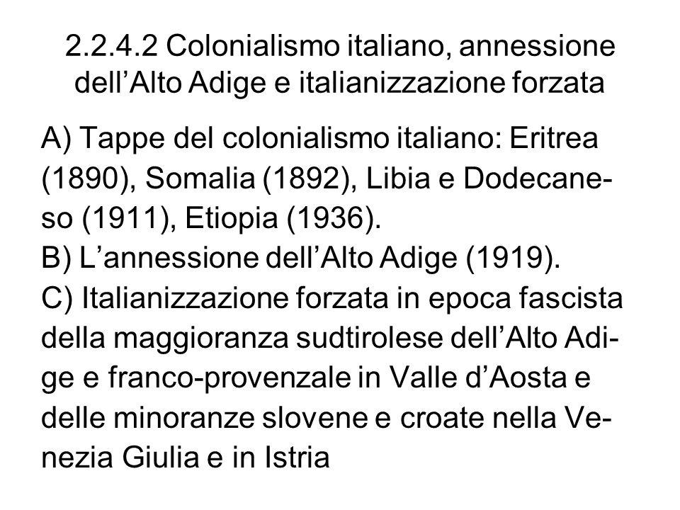 2.2.4.2 Colonialismo italiano, annessione dell'Alto Adige e italianizzazione forzata