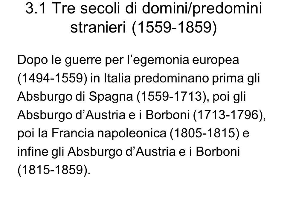 3.1 Tre secoli di domini/predomini stranieri (1559-1859)