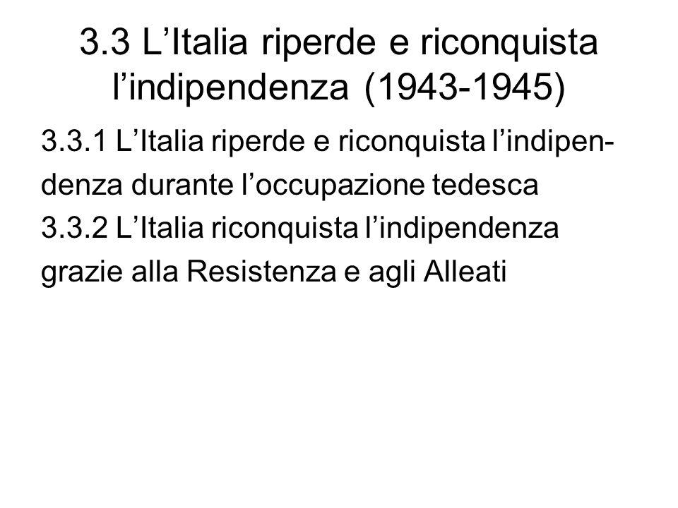 3.3 L'Italia riperde e riconquista l'indipendenza (1943-1945)