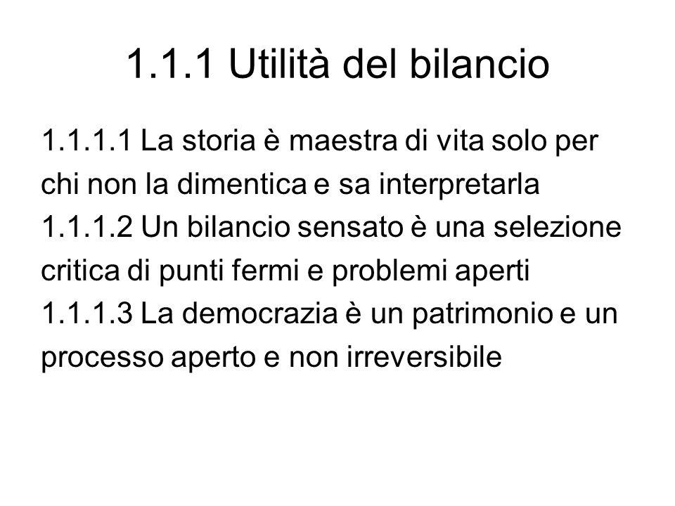 1.1.1 Utilità del bilancio 1.1.1.1 La storia è maestra di vita solo per. chi non la dimentica e sa interpretarla.