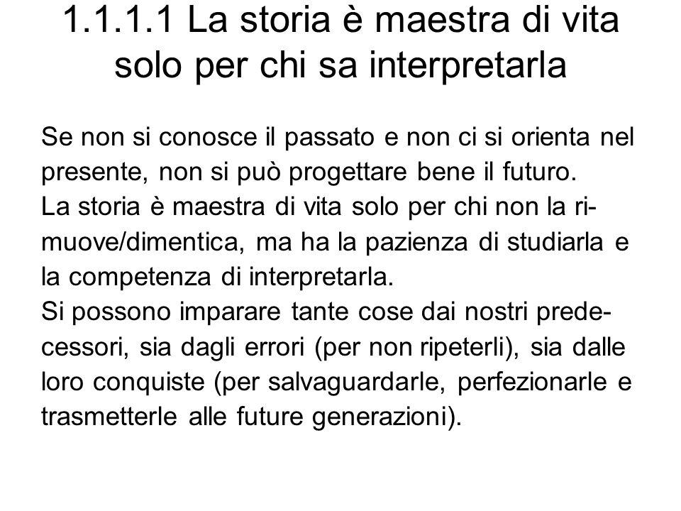 1.1.1.1 La storia è maestra di vita solo per chi sa interpretarla