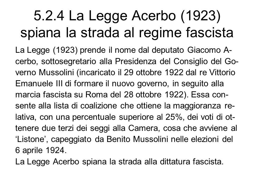 5.2.4 La Legge Acerbo (1923) spiana la strada al regime fascista