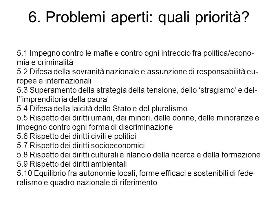 6. Problemi aperti: quali priorità