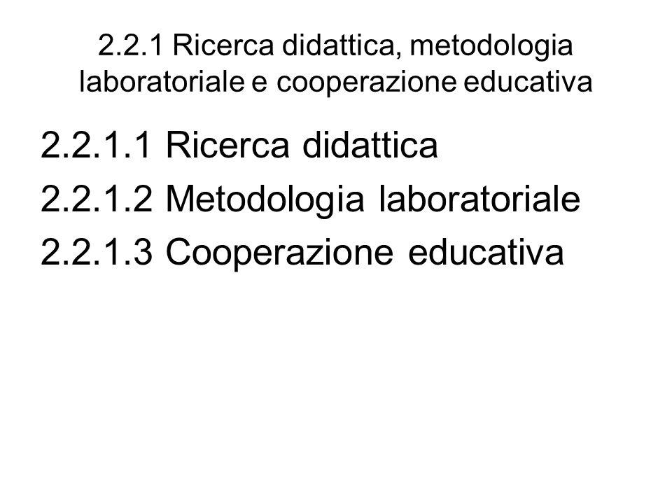 2.2.1.2 Metodologia laboratoriale 2.2.1.3 Cooperazione educativa