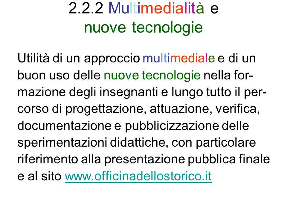 2.2.2 Multimedialità e nuove tecnologie