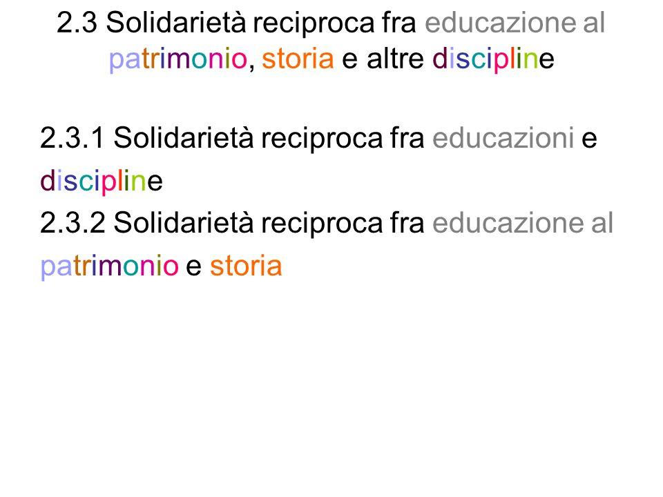 2.3 Solidarietà reciproca fra educazione al patrimonio, storia e altre discipline