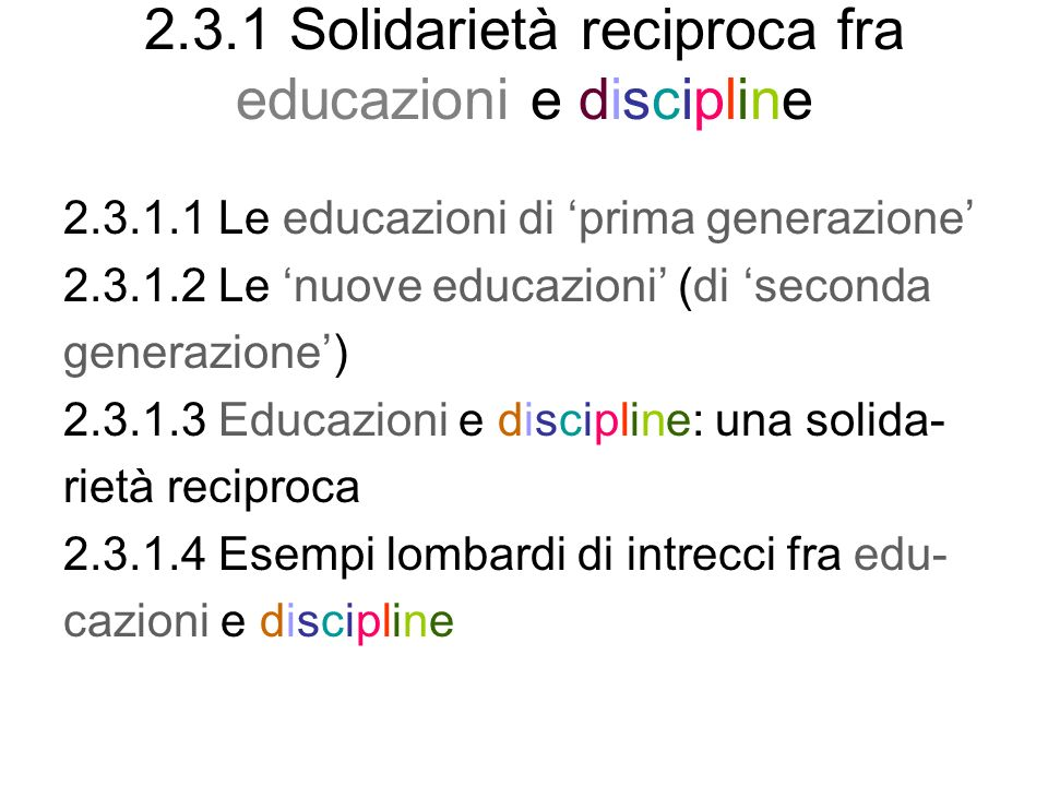 2.3.1 Solidarietà reciproca fra educazioni e discipline