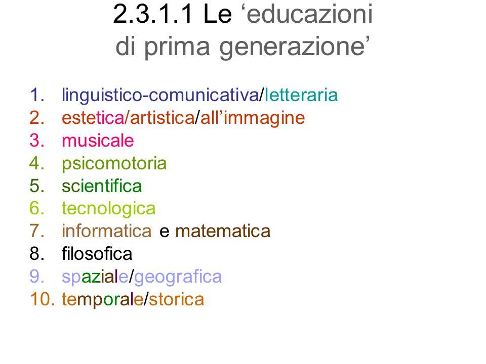 2.3.1.1 Le 'educazioni di prima generazione'