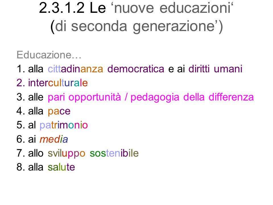 2.3.1.2 Le 'nuove educazioni' (di seconda generazione')