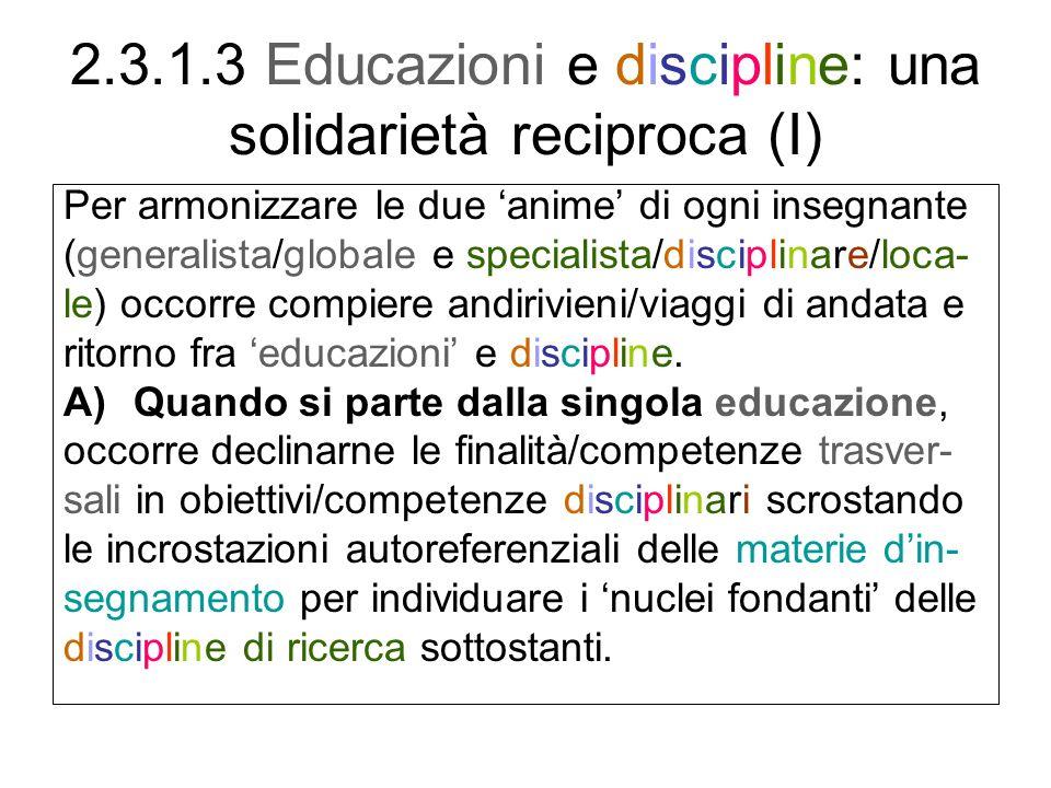 2.3.1.3 Educazioni e discipline: una solidarietà reciproca (I)