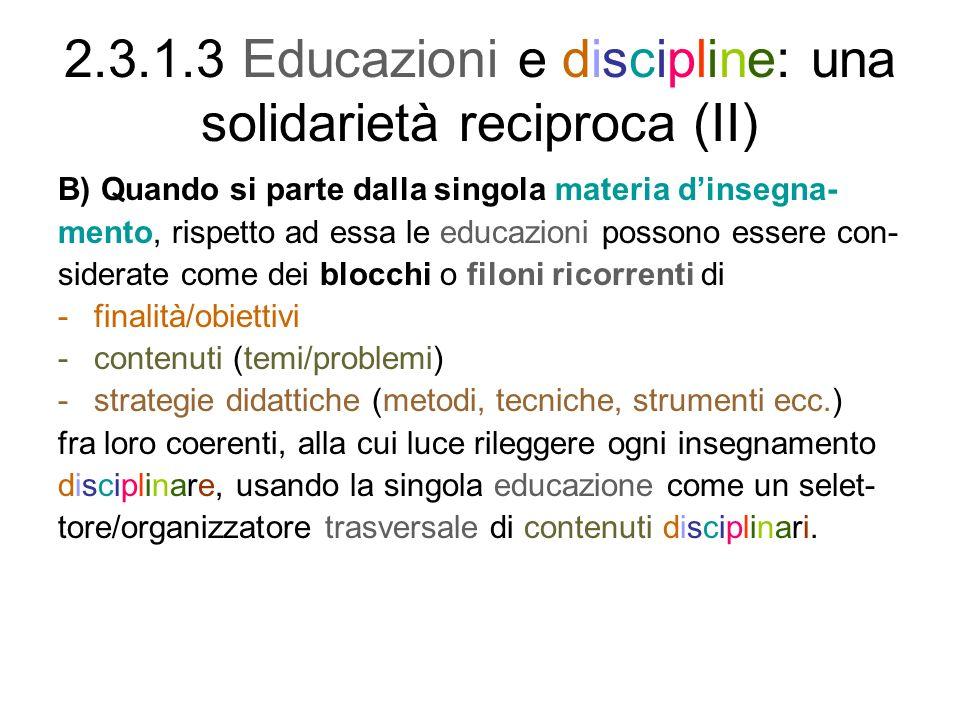 2.3.1.3 Educazioni e discipline: una solidarietà reciproca (II)