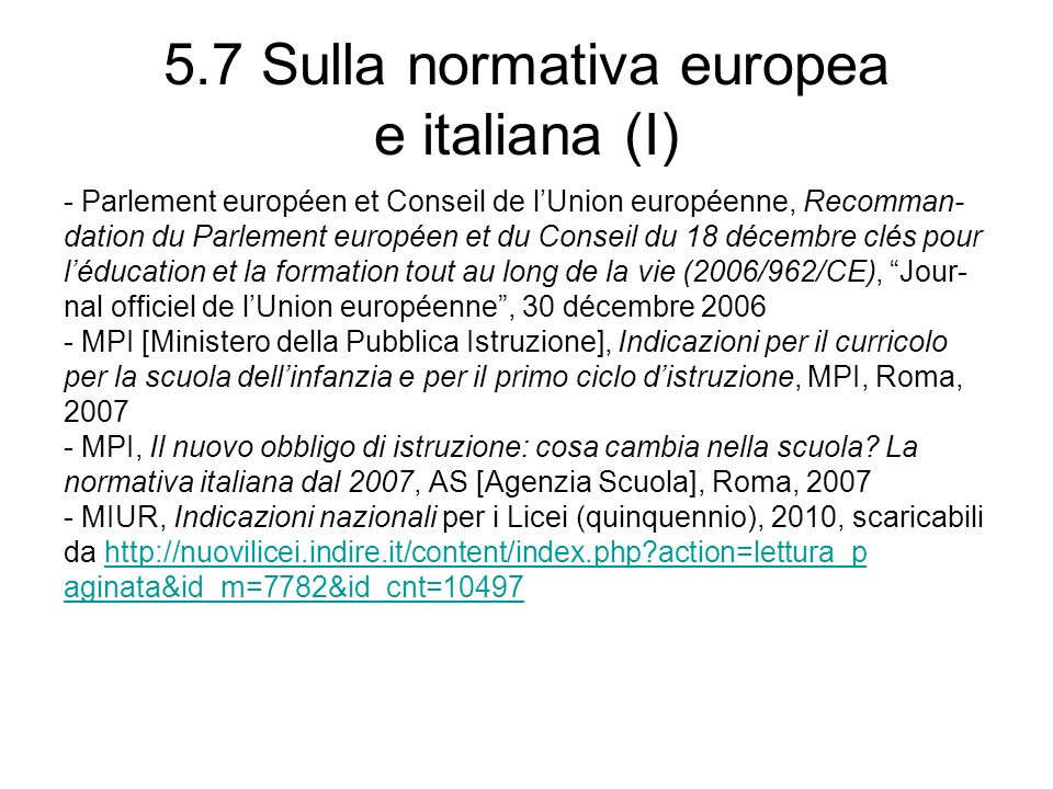 5.7 Sulla normativa europea e italiana (I)