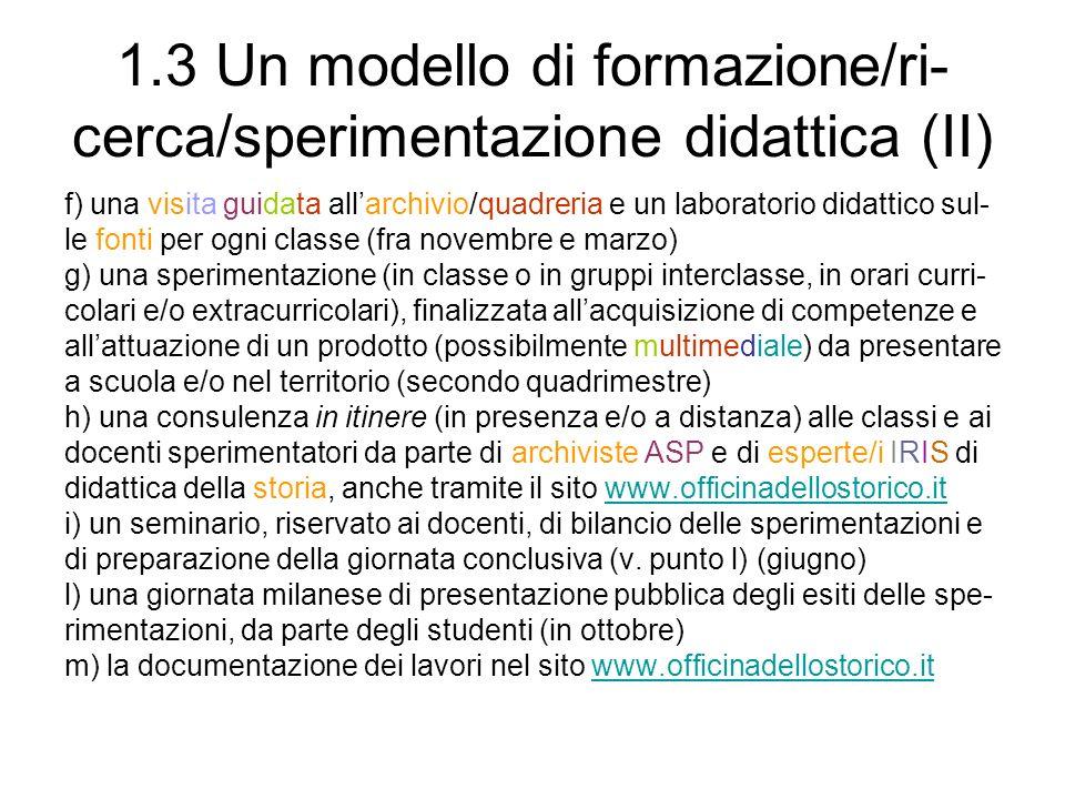 1.3 Un modello di formazione/ri-cerca/sperimentazione didattica (II)
