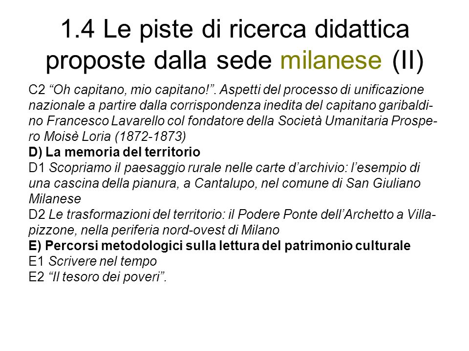 1.4 Le piste di ricerca didattica proposte dalla sede milanese (II)