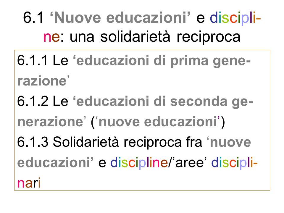 6.1 'Nuove educazioni' e discipli-ne: una solidarietà reciproca