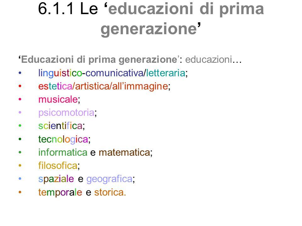 6.1.1 Le 'educazioni di prima generazione'