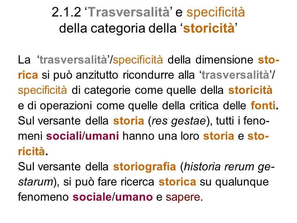 2.1.2 'Trasversalità' e specificità della categoria della 'storicità'