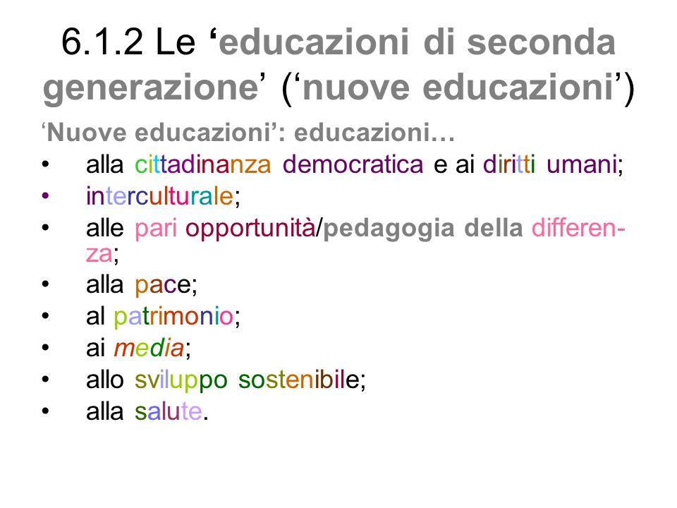 6.1.2 Le 'educazioni di seconda generazione' ('nuove educazioni')