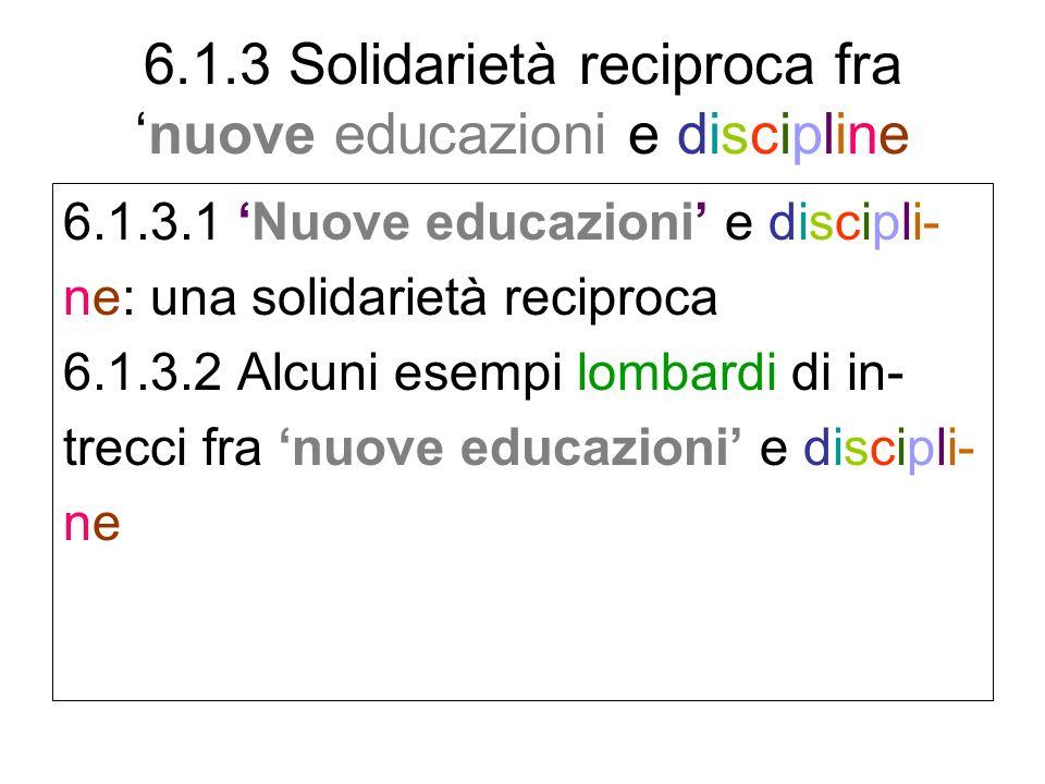 6.1.3 Solidarietà reciproca fra 'nuove educazioni e discipline