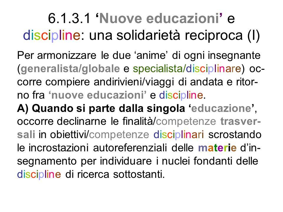 6.1.3.1 'Nuove educazioni' e discipline: una solidarietà reciproca (I)