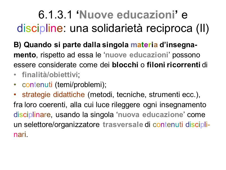 6.1.3.1 'Nuove educazioni' e discipline: una solidarietà reciproca (II)