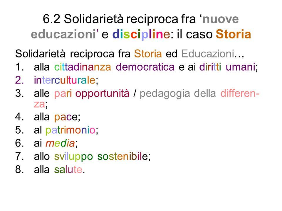 6.2 Solidarietà reciproca fra 'nuove educazioni' e discipline: il caso Storia