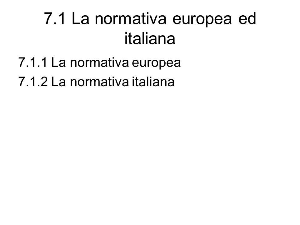 7.1 La normativa europea ed italiana